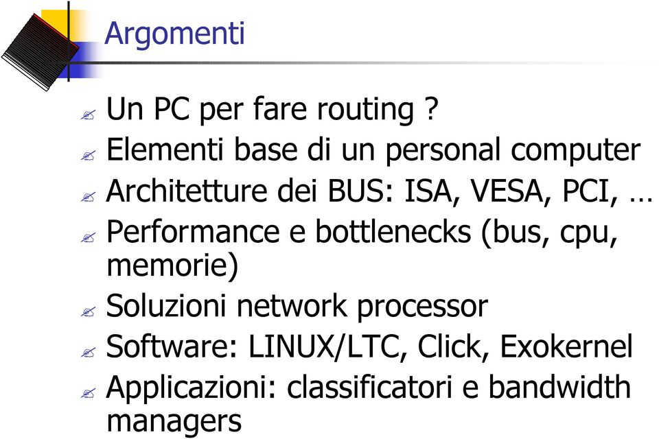 VESA, PCI, Performance e bottlenecks (bus, cpu, memorie) Soluzioni