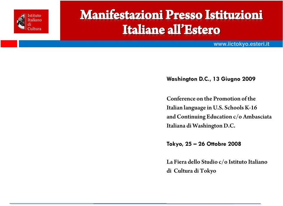 , 13 Giugno 2009 Conference on the Promotion of the Italian language in U.S.