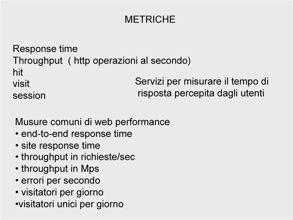 throughput in richieste/sec throughput in Mps errori per secondo visitatori per