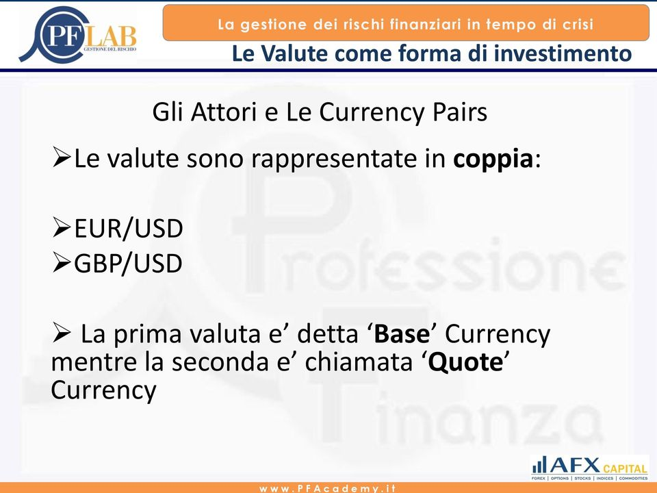 GBP/USD La prima valuta e detta Base