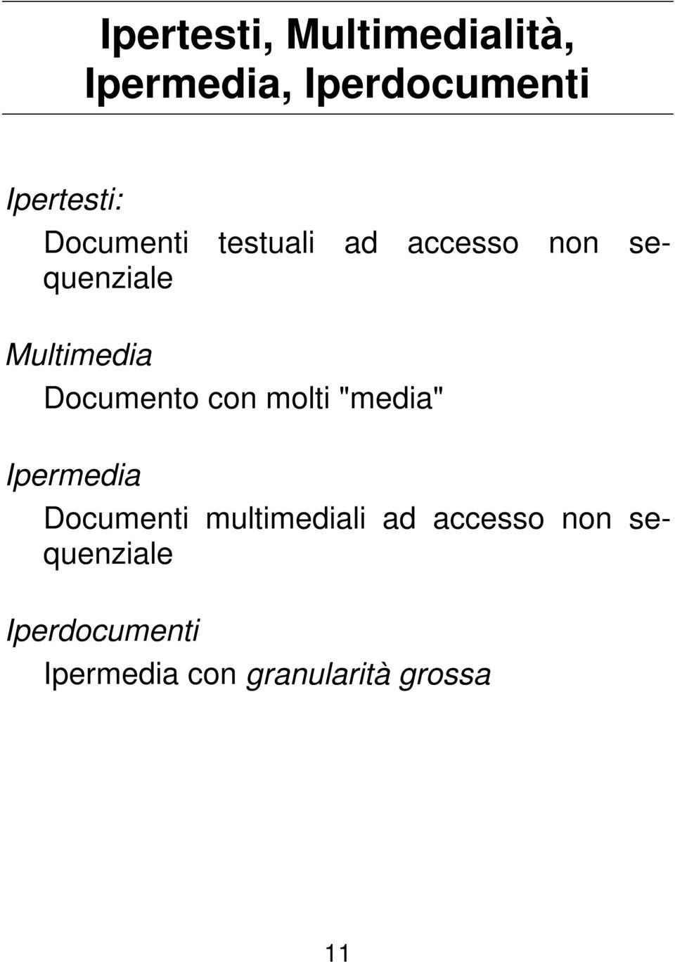 "Documento con molti ""media"" Ipermedia Documenti multimediali ad"