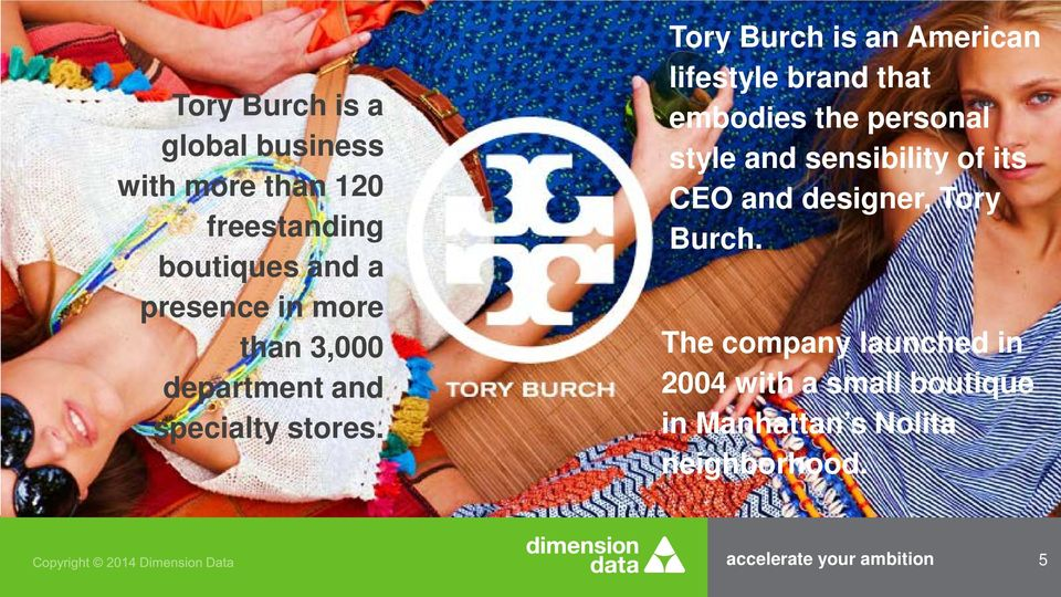 Tory Burch is an American lifestyle brand that embodies the personal style and sensibility of