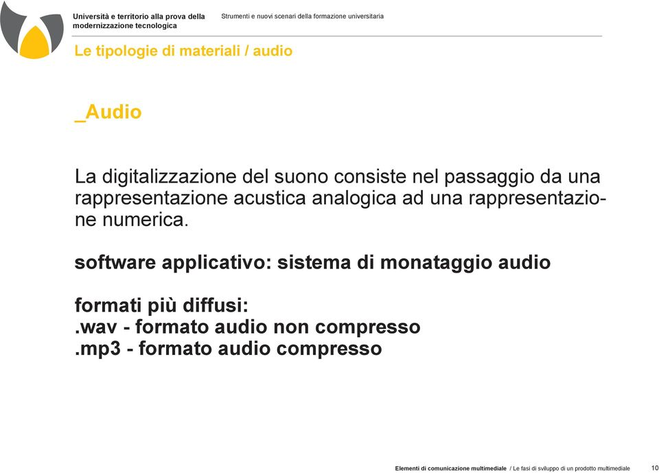 software applicativo: sistema di monataggio audio formati più diffusi:.
