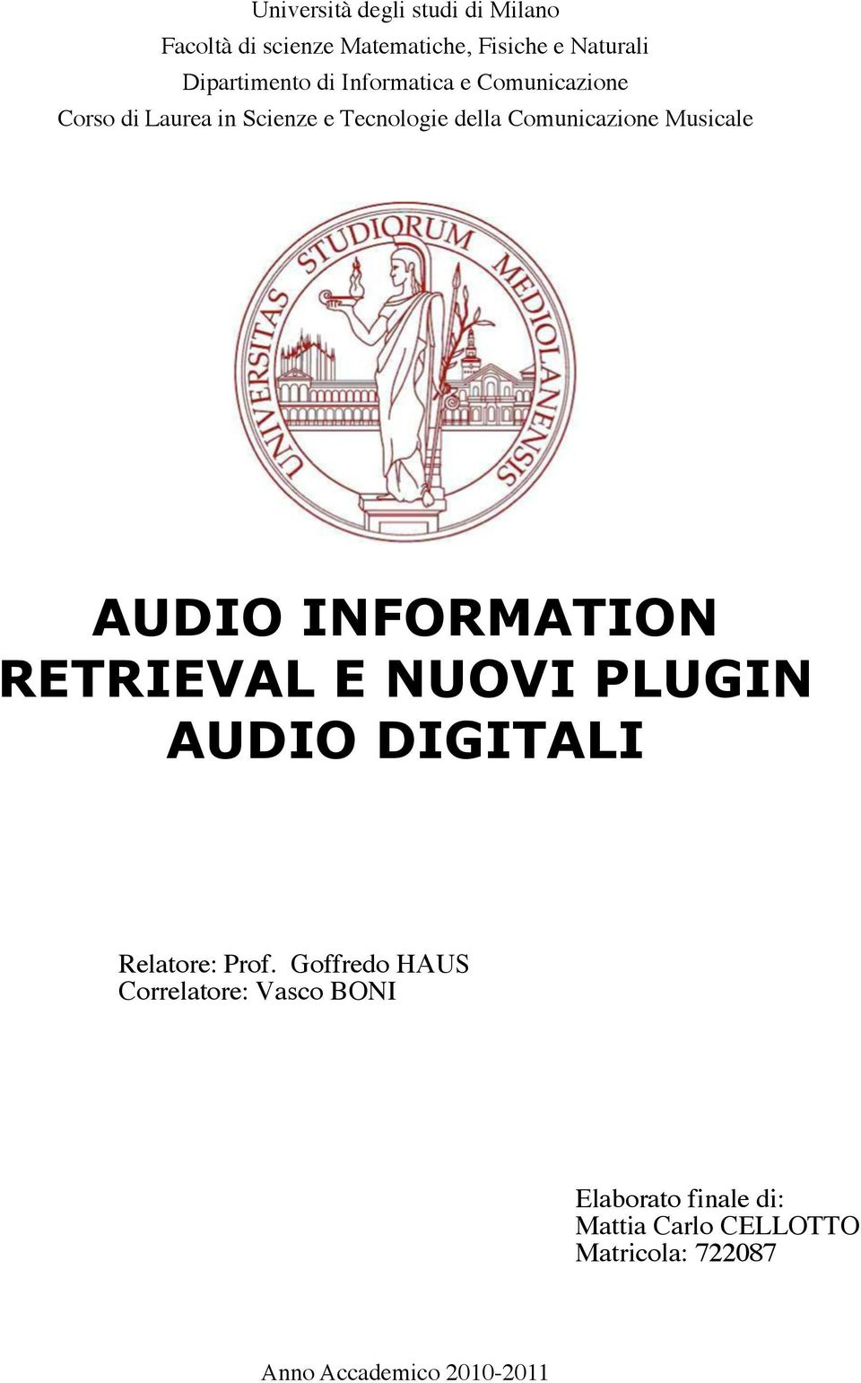 Musicale AUDIO INFORMATION RETRIEVAL E NUOVI PLUGIN AUDIO DIGITALI Relatore: Prof.