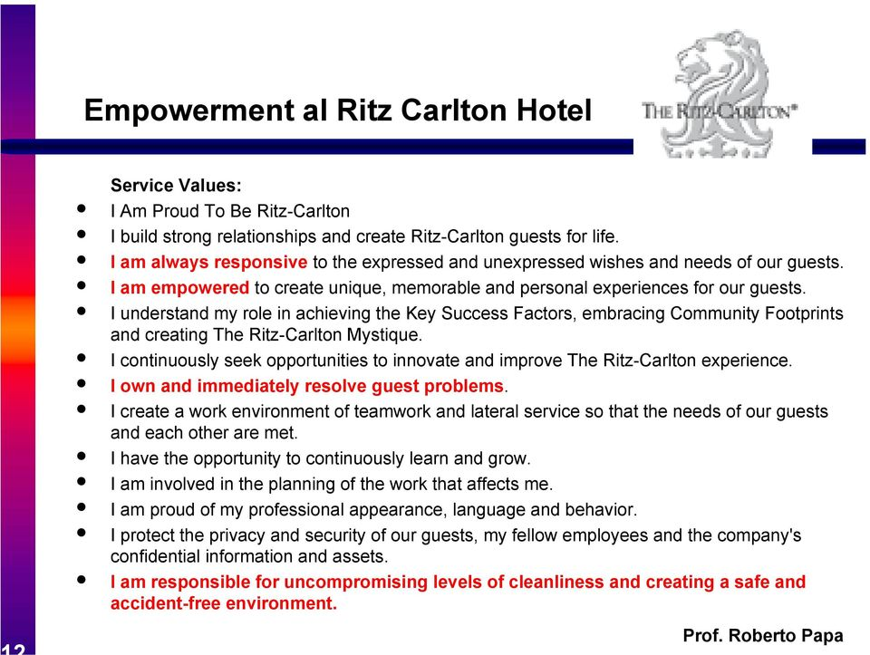 I understand my role in achieving the Key Success Factors, embracing Community Footprints and creating The Ritz-Carlton Mystique.