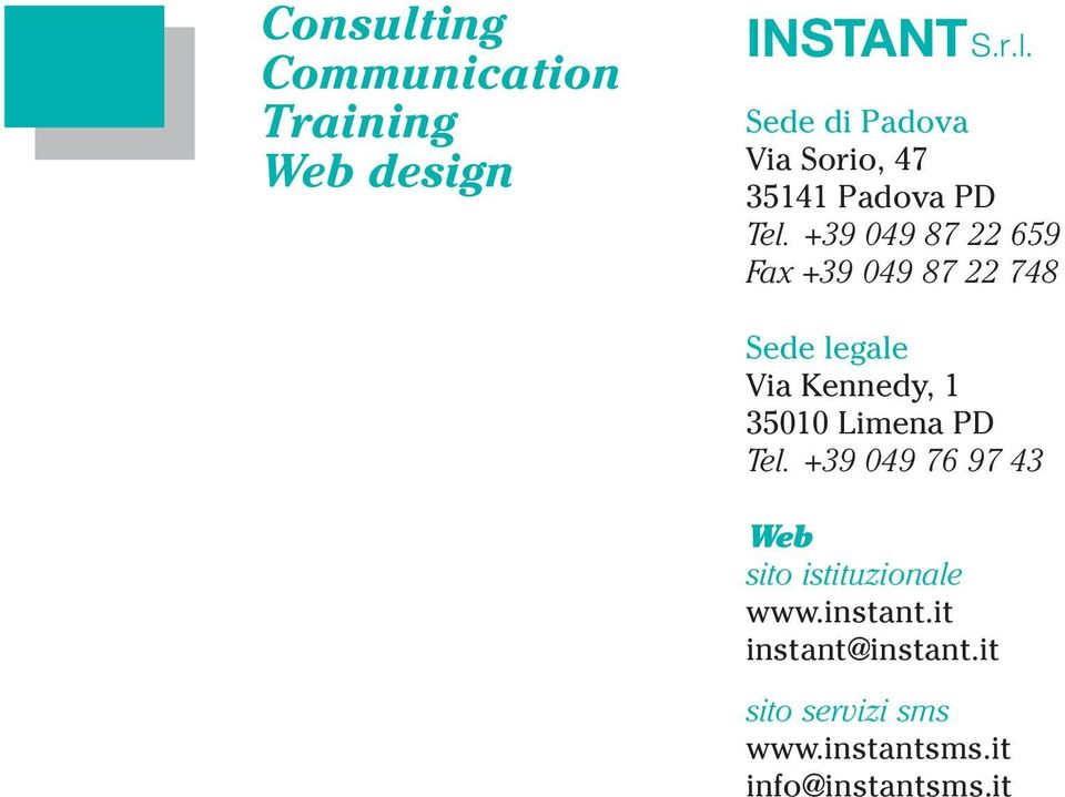 PD Tel. +39 049 76 97 43 Web sito istituzionale www.instant.it instant@instant.