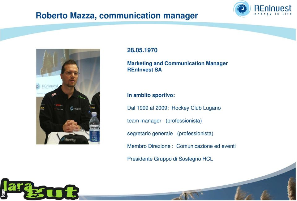 Dal 1999 al 2009: Hockey Club Lugano team manager (professionista)
