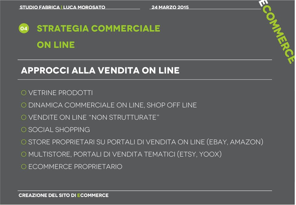 STRUTTURATE o SOCIAL SHOPPING o STORE PROPRIETARI SU PORTALI DI VENDITA ON LINE