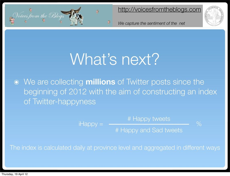 2012 with the aim of constructing an index of Twitter-happyness