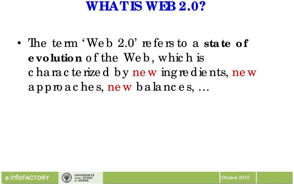 the Web, which is characterized by