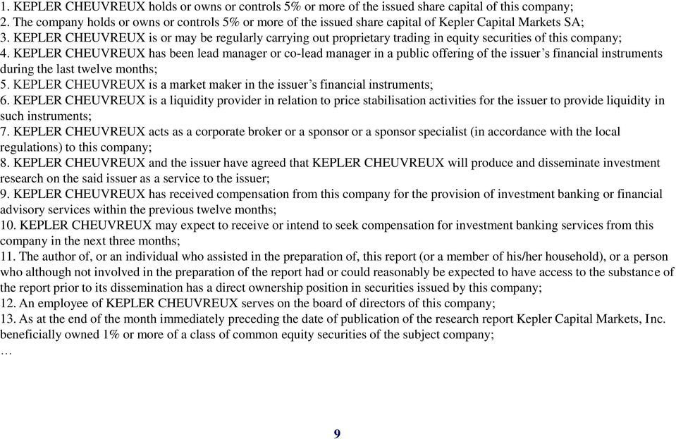 KEPLER CHEUVREUX is or may be regularly carrying out proprietary trading in equity securities of this company; 4.