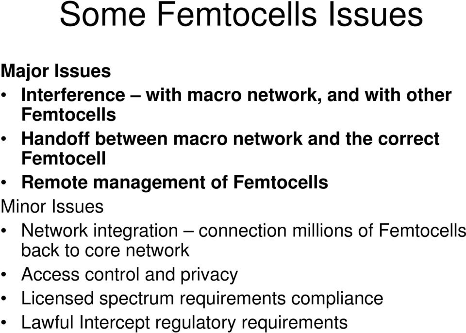 Issues Network integration connection millions of Femtocells back to core network Access
