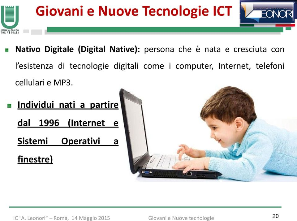digitali come i computer, Internet, telefoni cellulari e MP3.