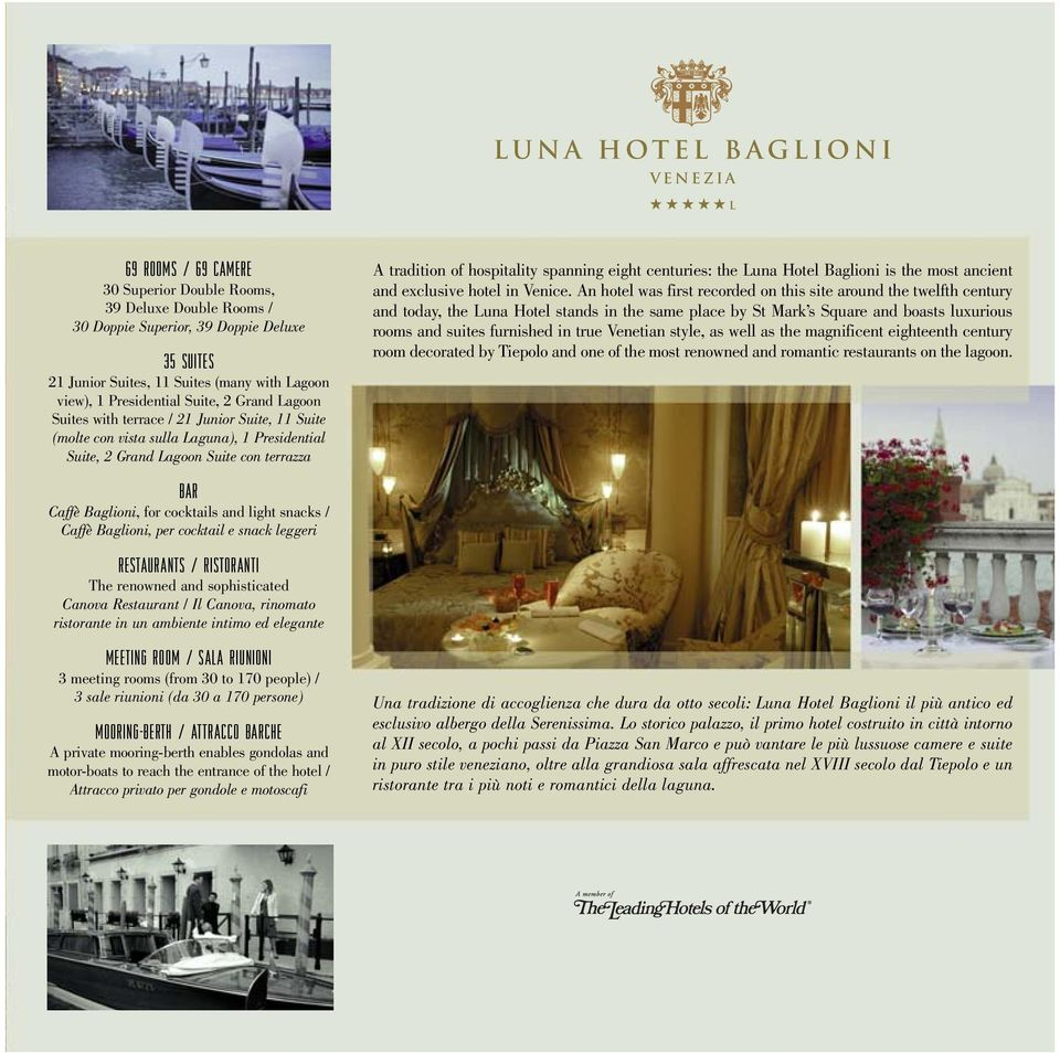 hospitality spanning eight centuries: the Luna Hotel Baglioni is the most ancient and exclusive hotel in Venice.