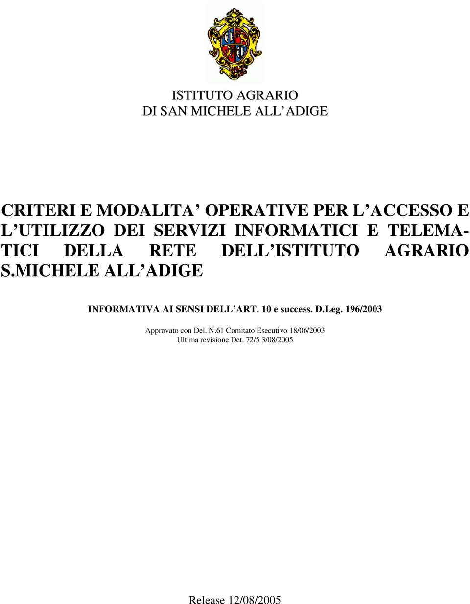 MICHELE ALL ADIGE INFORMATIVA AI SENSI DELL ART. 10 e success. D.Leg.