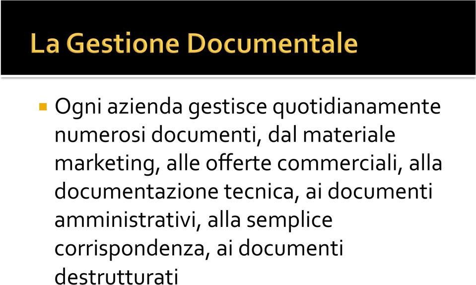 commerciali, alla documentazione tecnica, ai documenti