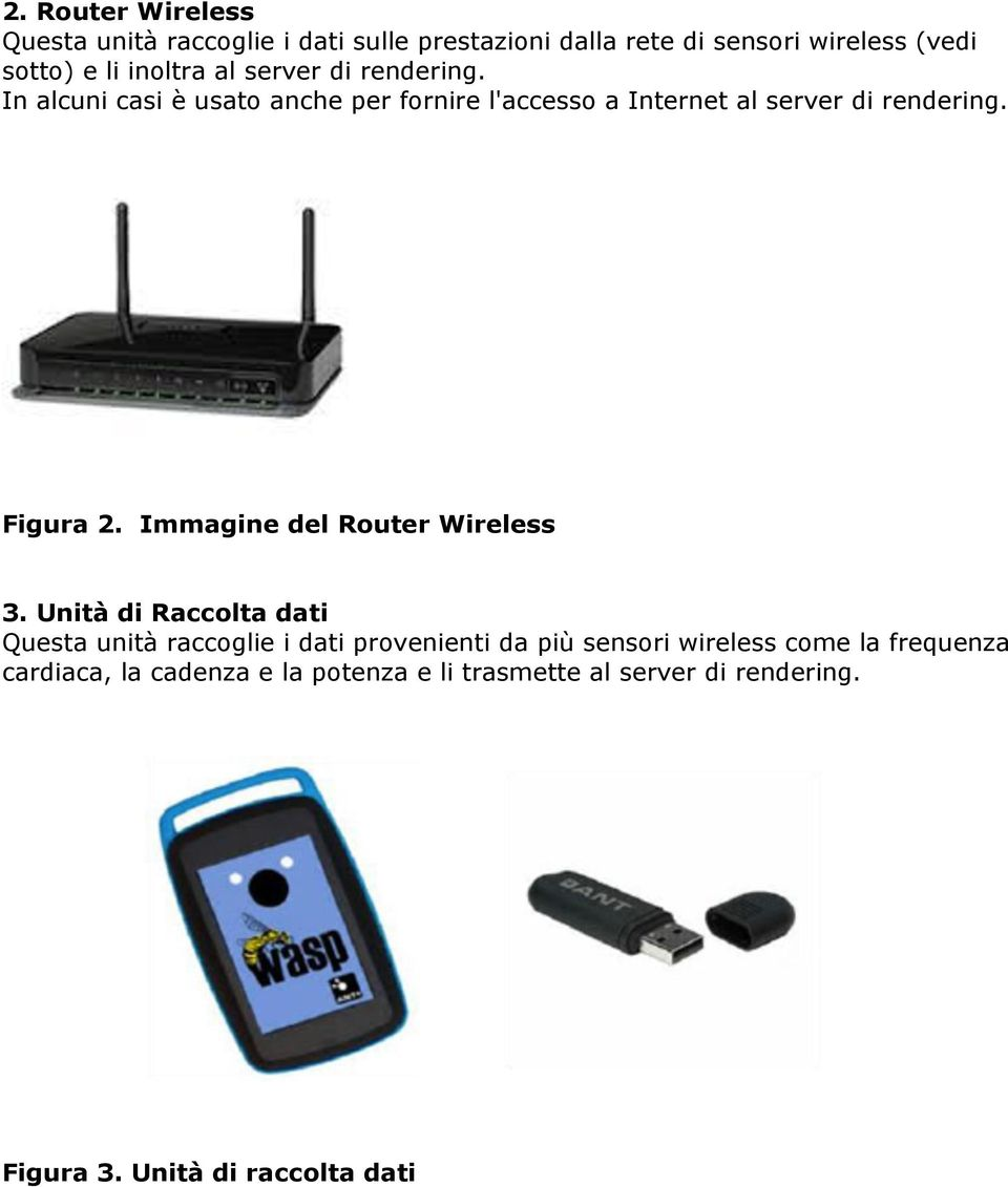 Figura 2. Immagine del Router Wireless 3.