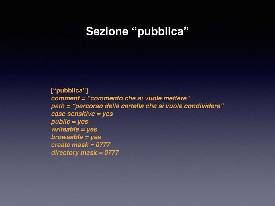 condividere case sensitive = yes public = yes writeable =