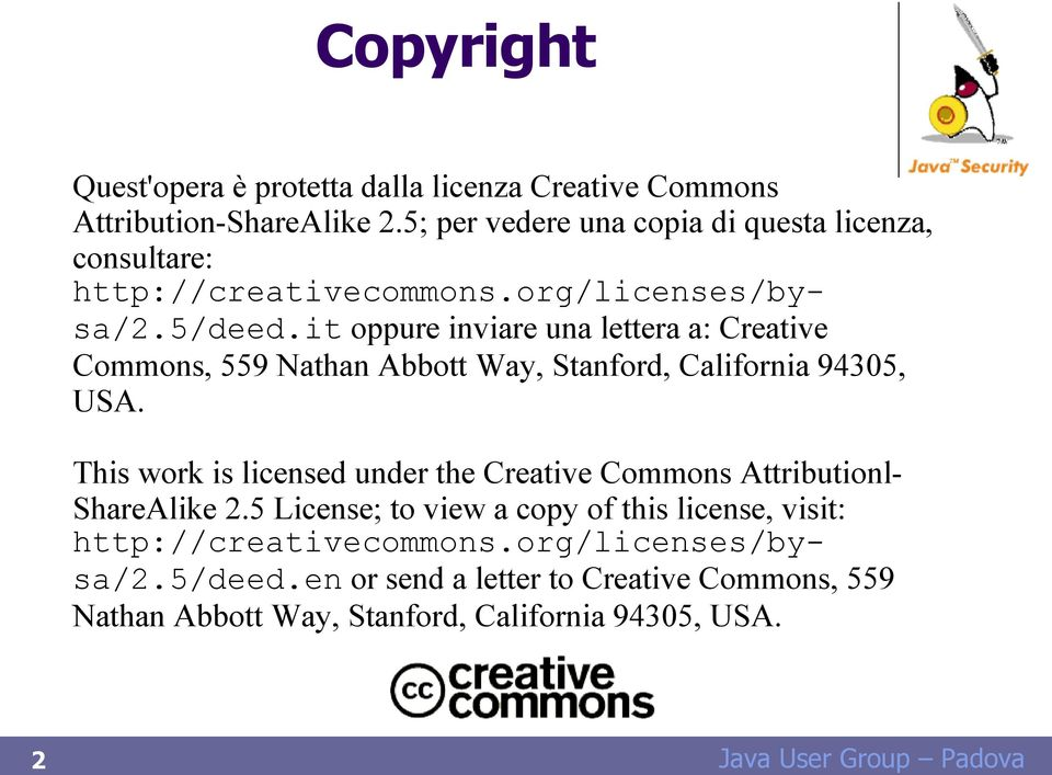 it oppure inviare una lettera a: Creative Commons, 559 Nathan Abbott Way, Stanford, California 94305, USA.