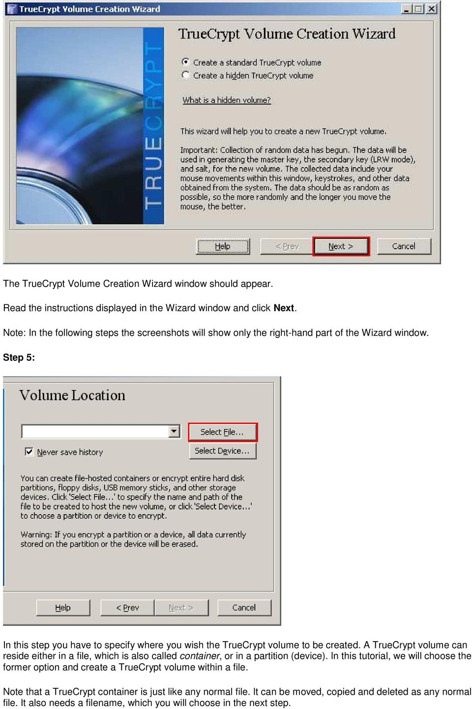 Step 5: In this step you have to specify where you wish the TrueCrypt volume to be created.