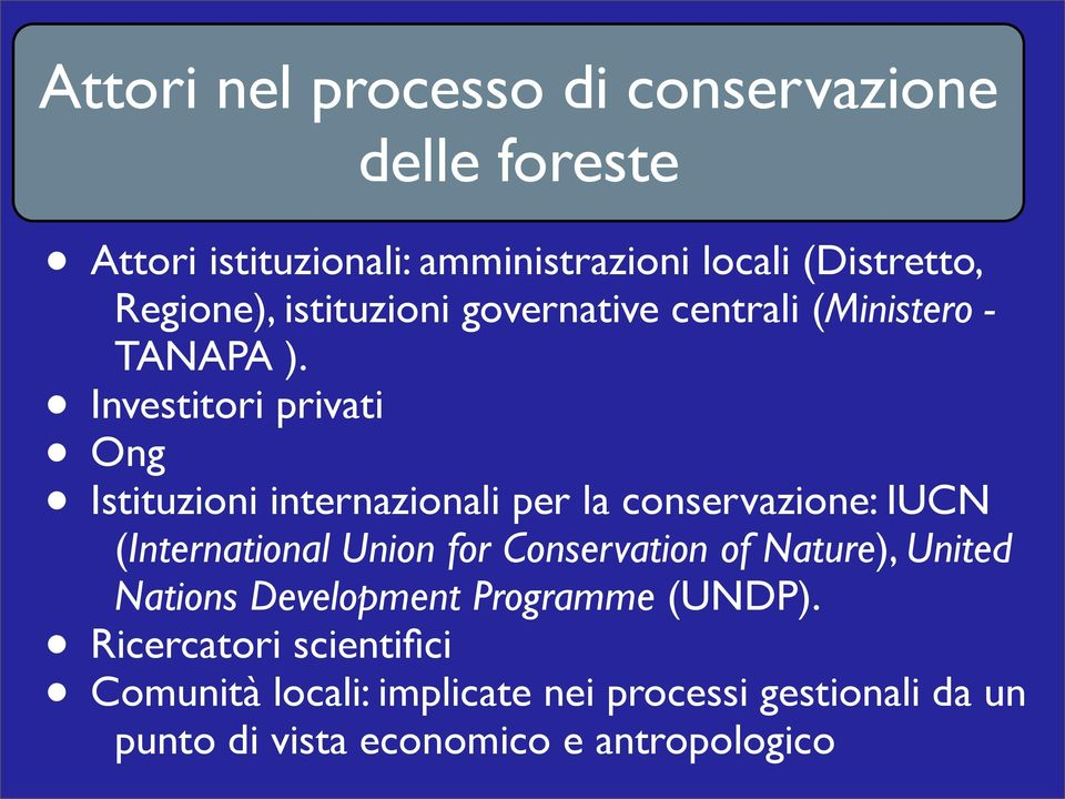 Investitori privati Ong Istituzioni internazionali per la conservazione: IUCN (International Union for Conservation