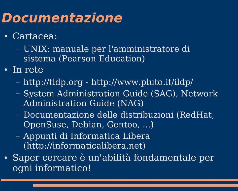 it/ildp/ System Administration Guide (SAG), Network Administration Guide (NAG) Documentazione delle