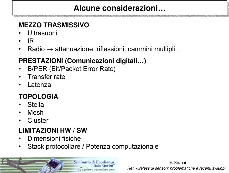 (Bit/Packet Error Rate) Transfer rate Latenza TOPOLOGIA Stella Mesh Cluster