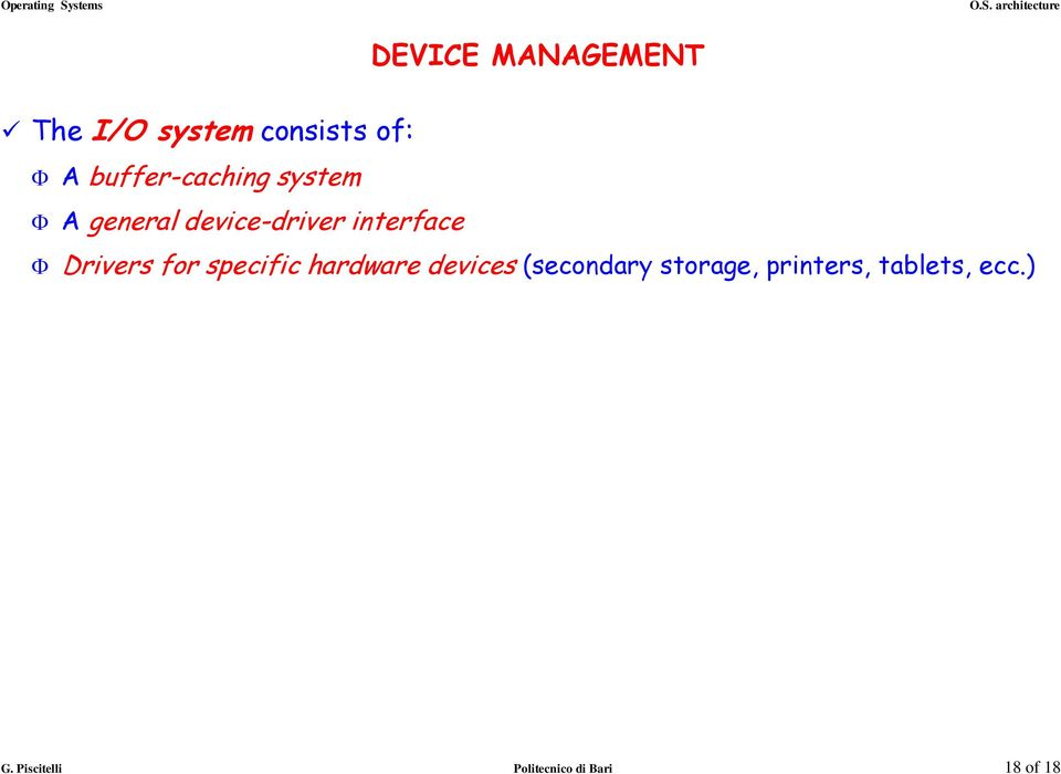 Drivers for specific hardware devices (secondary storage,
