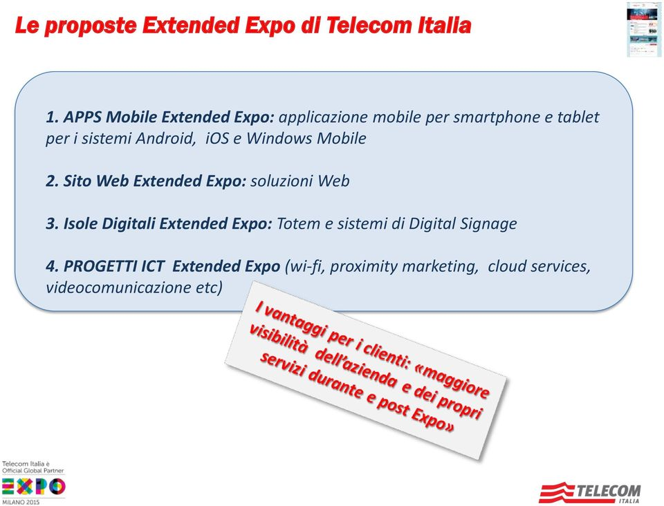 Android, ios e Windows Mobile 2. Sito Web Extended Expo: soluzioni Web 3.