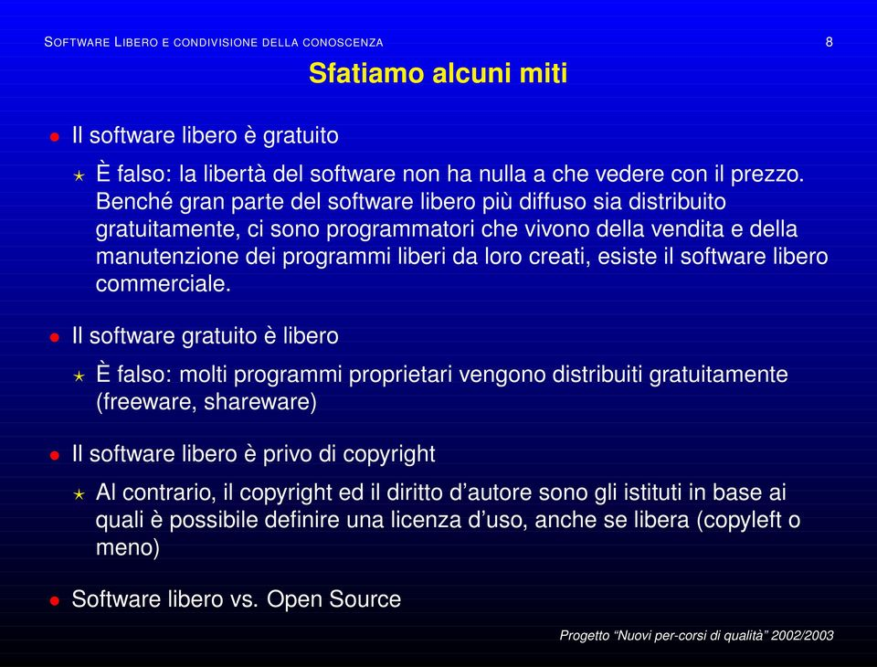 esiste il software libero commerciale.