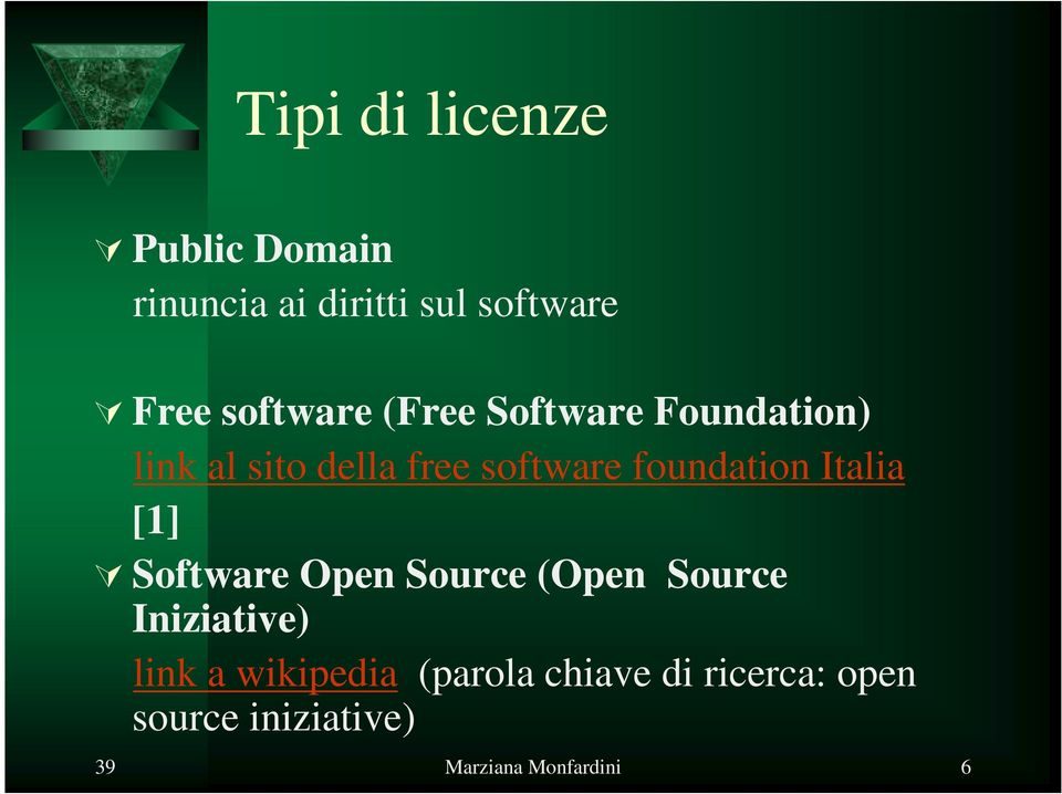 foundation Italia [1] Software Open Source (Open Source Iniziative) link a