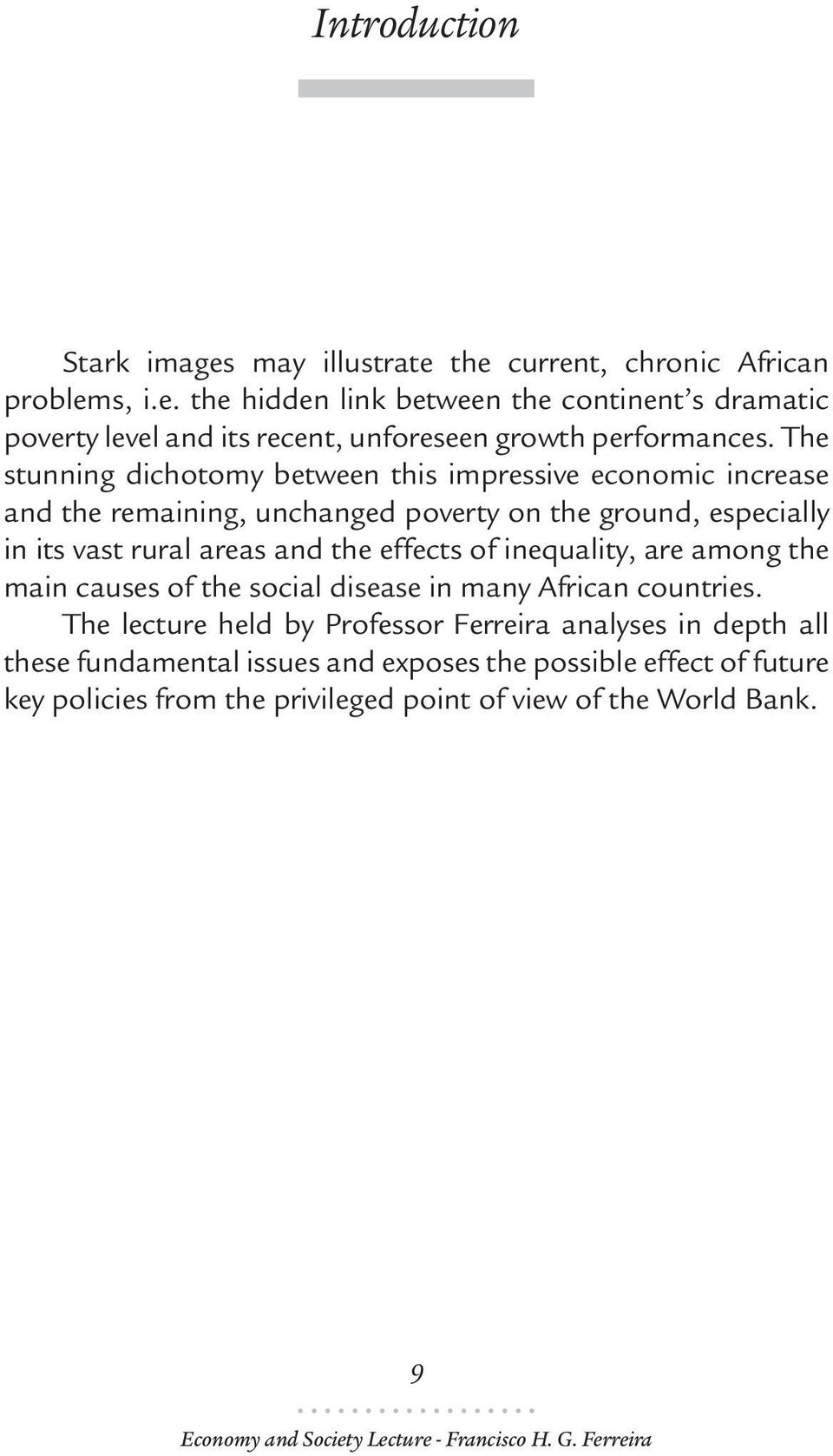 effects of inequality, are among the main causes of the social disease in many African countries.