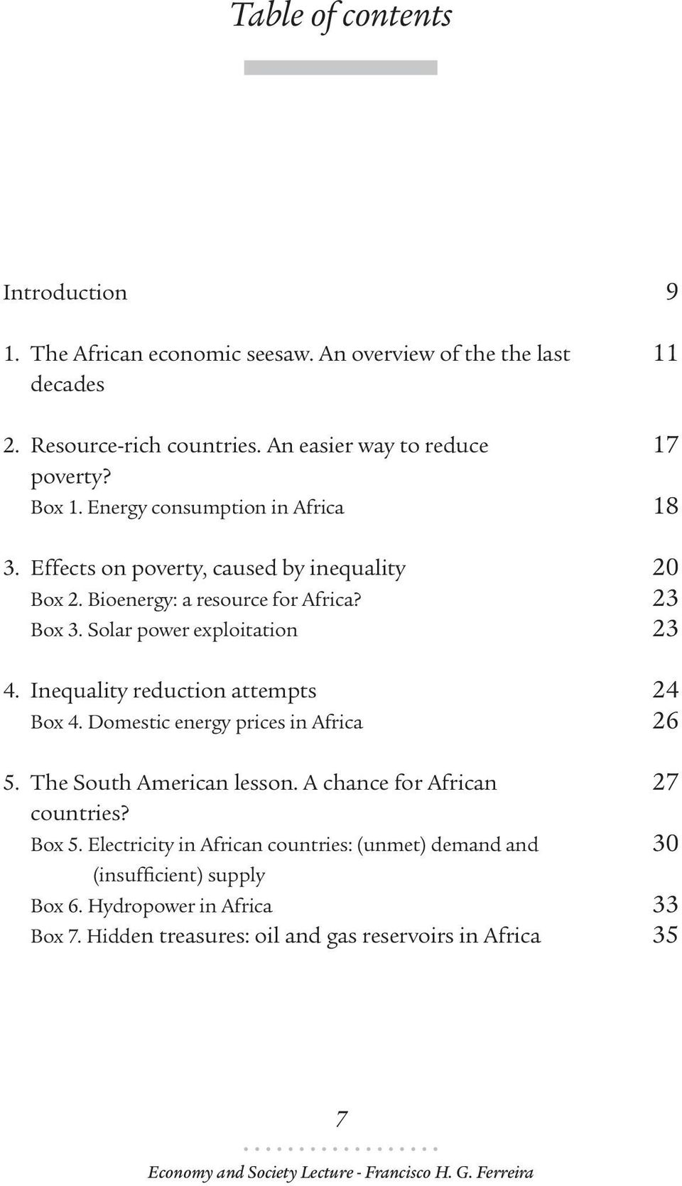 Inequality reduction attempts Box 4. Domestic energy prices in Africa 5. The South American lesson. A chance for African countries? Box 5.
