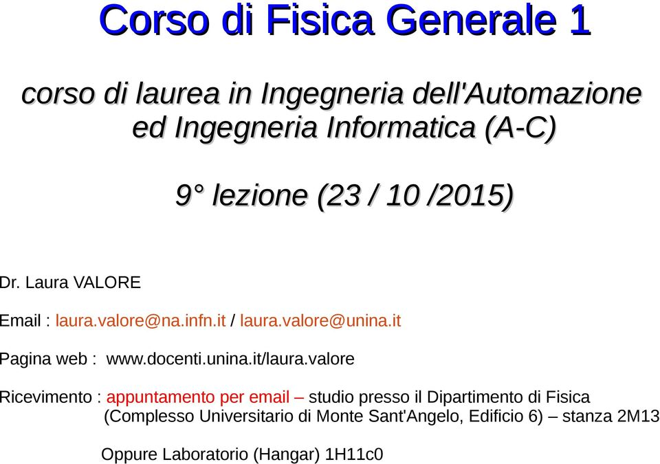 it Pagina web : www.docenti.unina.it/laura.