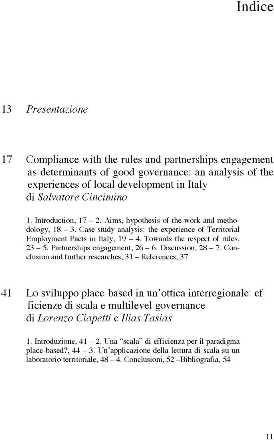 Towards the respect of rules, 23 5. Partnerships engagement, 26 6. Discussion, 28 7.
