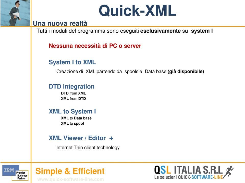base (già disponibile) DTD integration DTD from XML XML from DTD XML to System I XML
