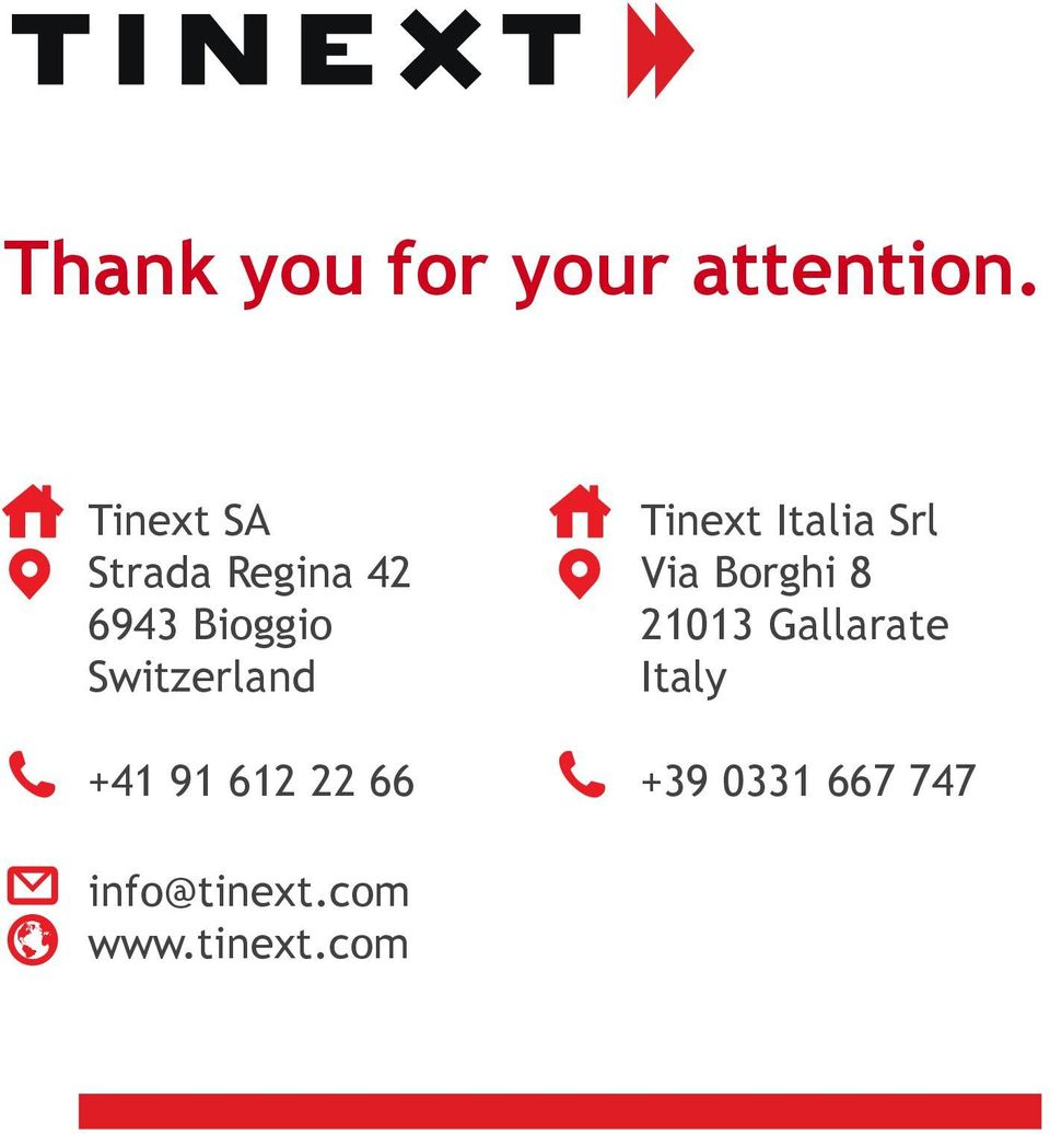 Switzerland +41 91 612 22 66 Tinext Italia Srl