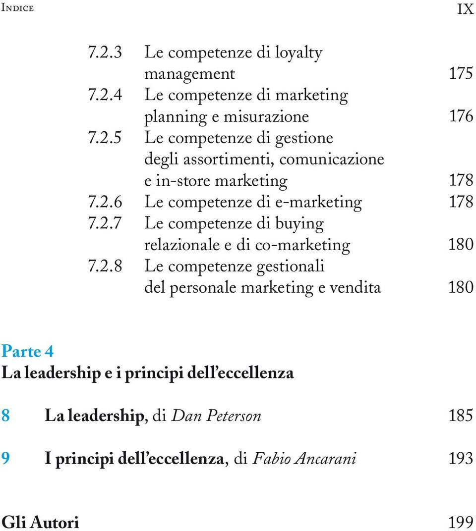 personale marketing e vendita 175 176 178 178 180 180 Parte 4 La leadership e i principi dell eccellenza 8 La leadership, di Dan