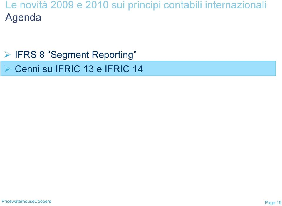 IFRIC 13 e IFRIC 14