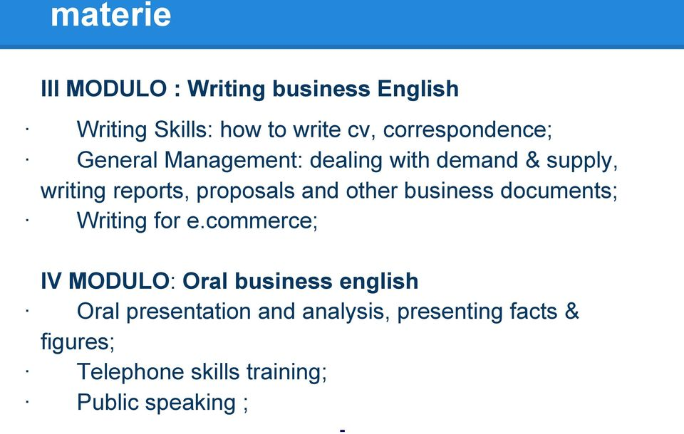 proposals and other business documents; Writing for e.
