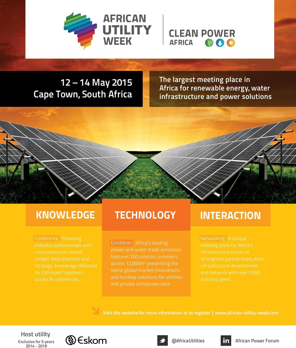 Exhibition Africa s leading power and water trade exhibition features 250 solution providers across 12,000m 2 presenting the latest global market innovations and turnkey solutions for utilities and