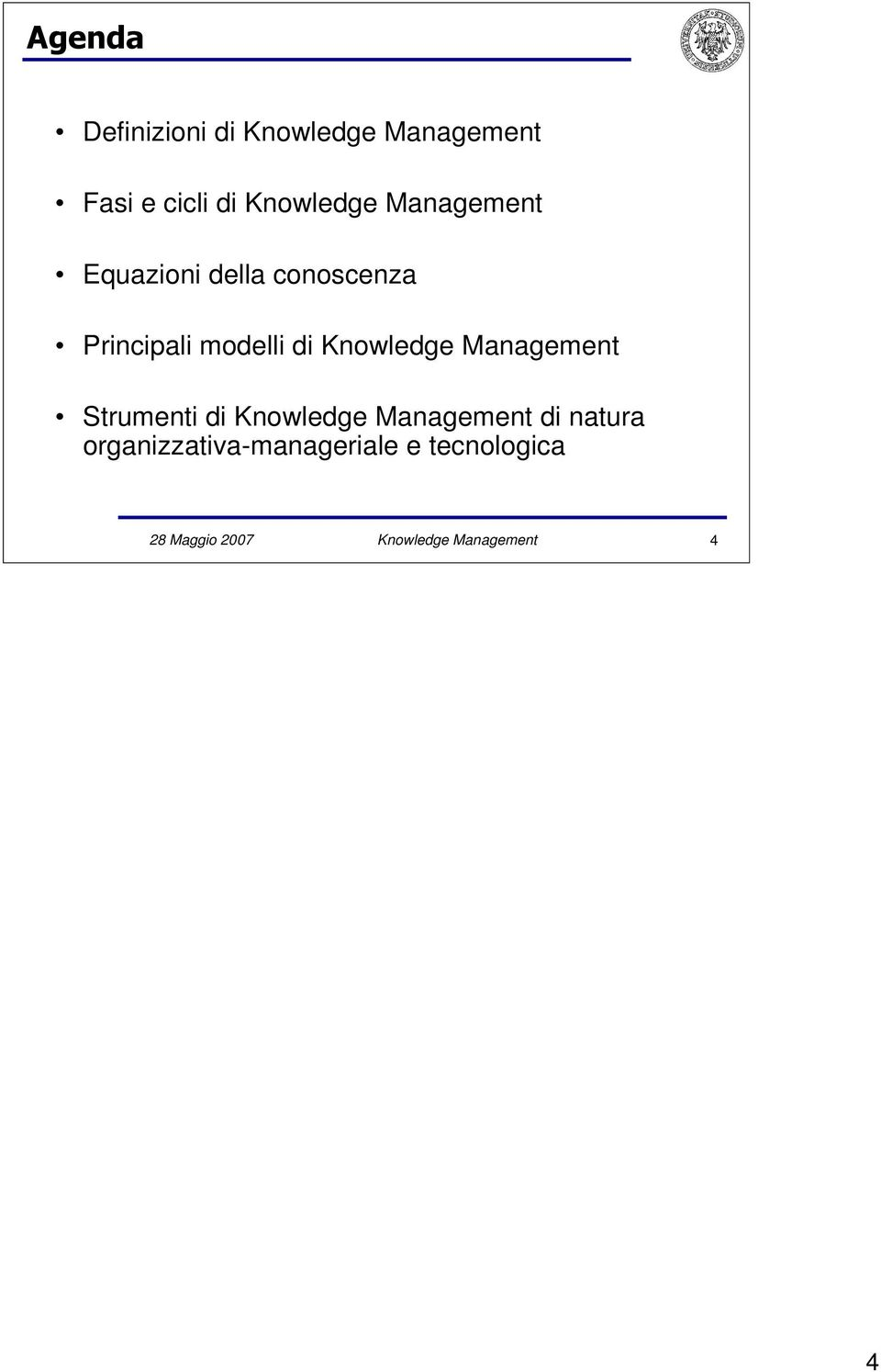 Knowledge Management Strumenti di Knowledge Management di natura