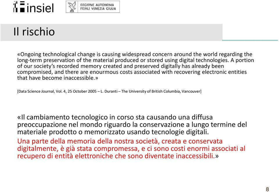inaccessible.» [Data Science Journal, Vol. 4, 25 October 2005 L.
