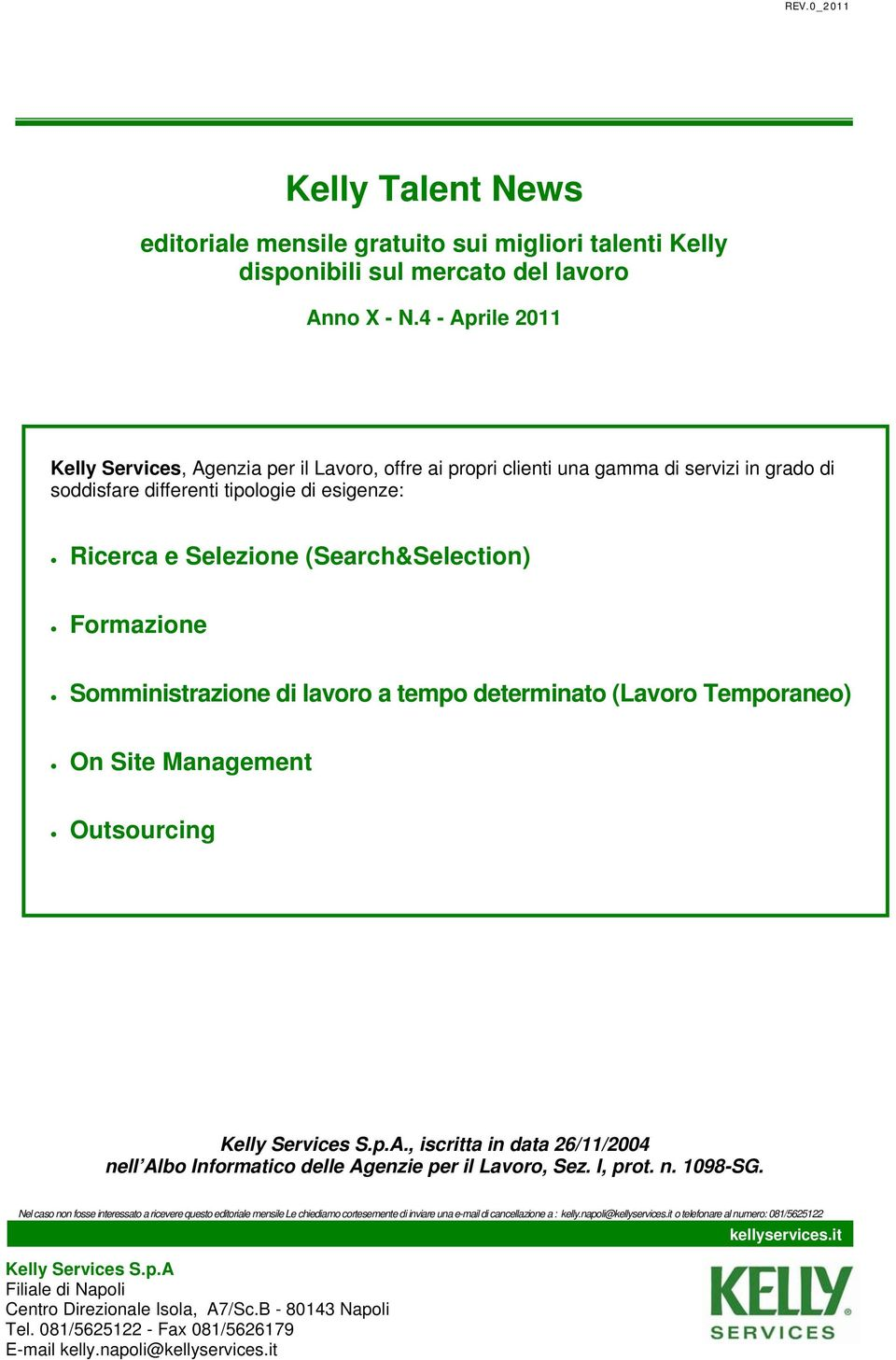 (Search&Selection) Somministrazione di lavoro a tempo determinato (Lavoro Temporaneo) On Site Management Outsourcing.