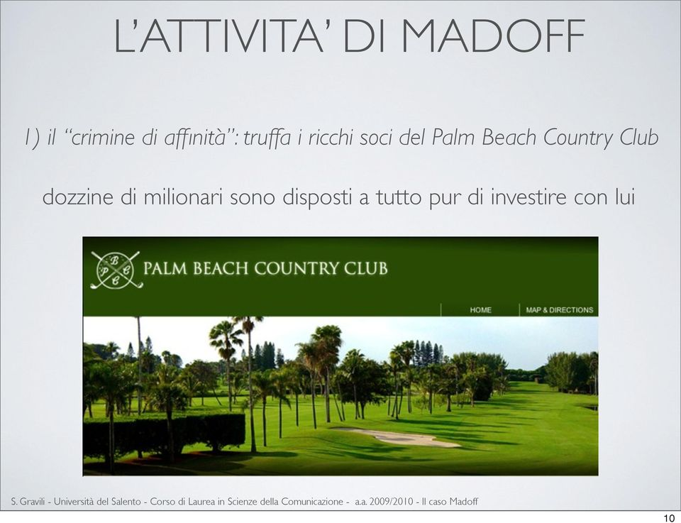Beach Country Club dozzine di milionari