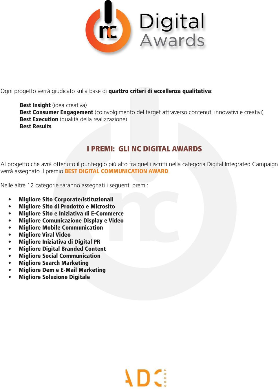 Integrated Campaign verrà assegnato il premio BEST DIGITAL COMMUNICATION AWARD.