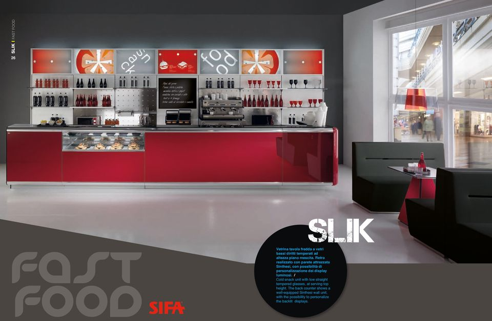 luminosi. / Cold snack unit with low straight tempered glasses, at serving top height.