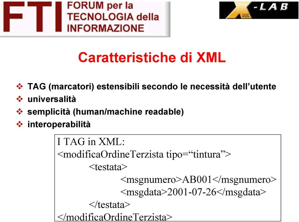 TAG in XML: <modificaordineterzista tipo= tintura > <testata>