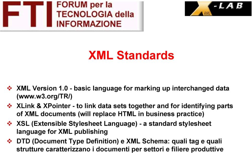 HTML in business practice) XSL (Extensible Stylesheet Language) - a standard stylesheet language for XML