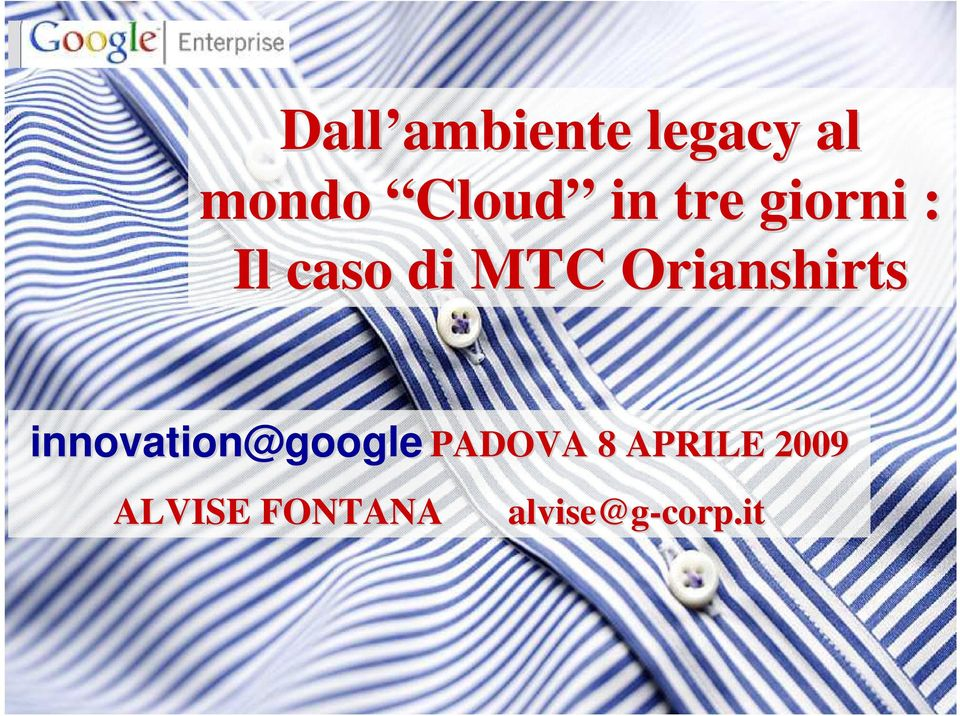 Orianshirts innovation@google PADOVA 8